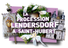 La procession de Lendersdorf à Saint-Hubert